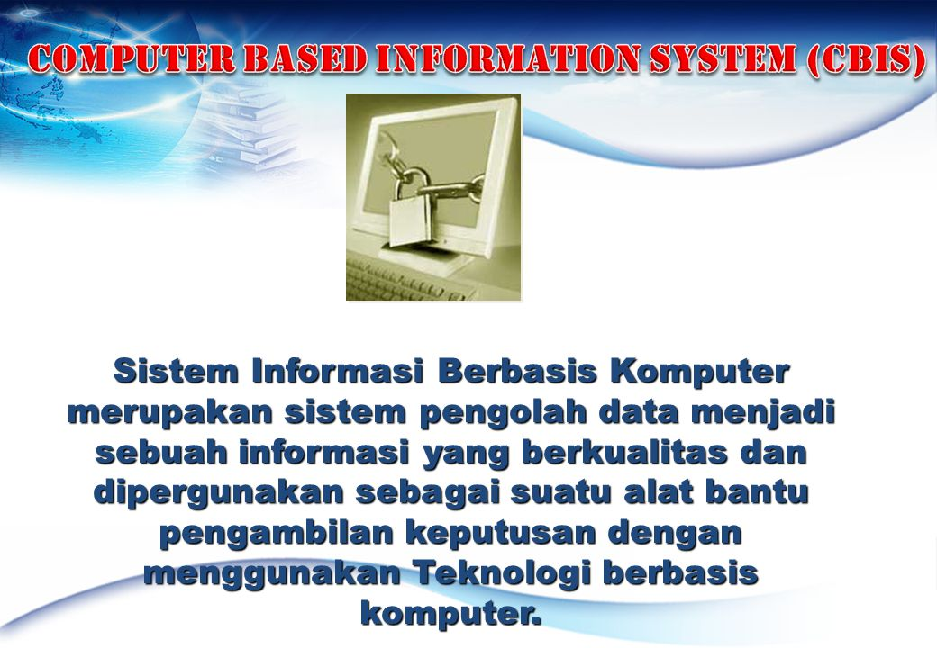 COMPUTER BASED INFORMATION SYSTEM (CBIS)