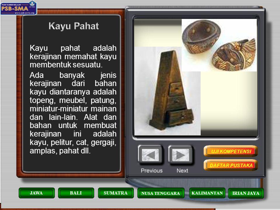 Kayu Pahat Kayu pahat adalah kerajinan memahat kayu membentuk sesuatu.