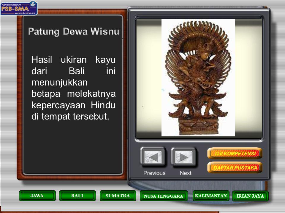 Patung Dewa Wisnu Hasil ukiran kayu dari Bali ini menunjukkan betapa melekatnya kepercayaan Hindu di tempat tersebut.
