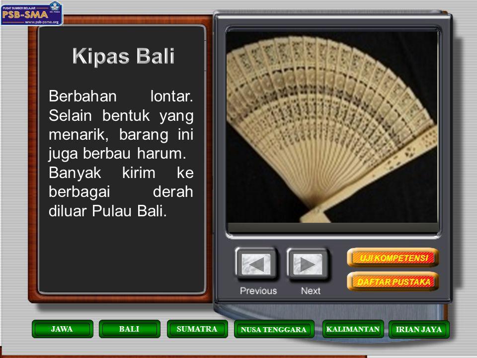 Kipas Bali Berbahan lontar. Selain bentuk yang menarik, barang ini juga berbau harum. Banyak kirim ke berbagai derah diluar Pulau Bali.
