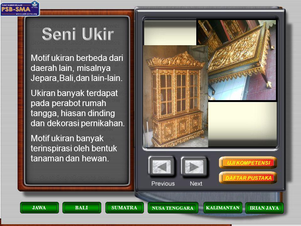 Seni Ukir Motif ukiran berbeda dari daerah lain, misalnya Jepara,Bali,dan lain-lain.