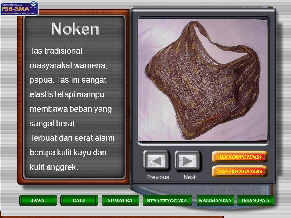 Noken Tas tradisional masyarakat wamena, papua. Tas ini sangat elastis tetapi mampu membawa beban yang sangat berat.