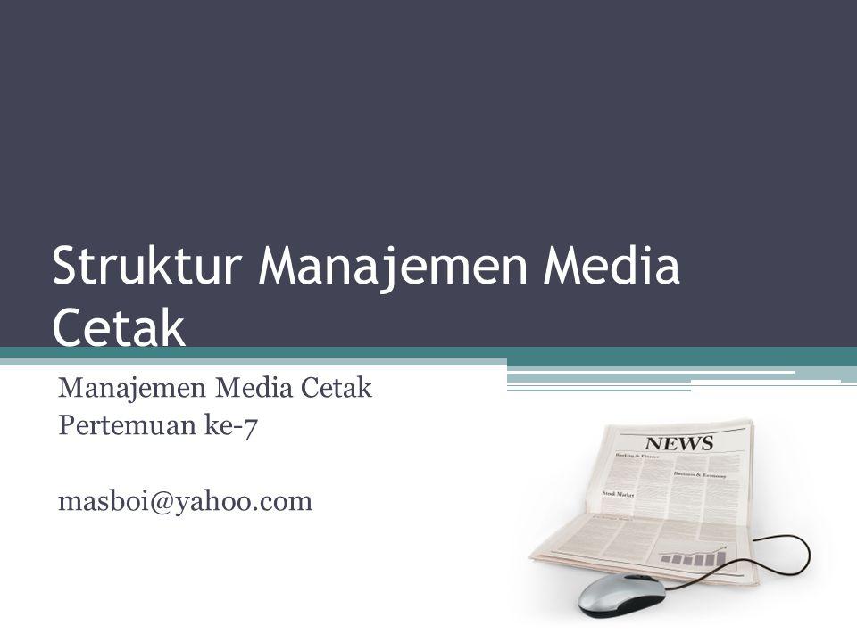 Struktur Manajemen Media Cetak