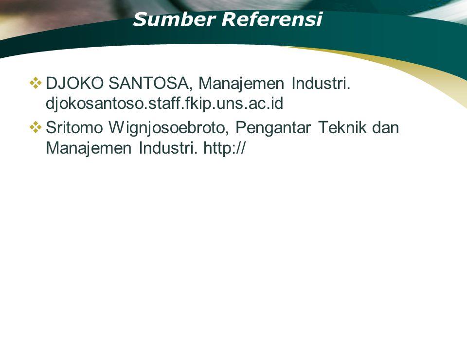 Sumber Referensi DJOKO SANTOSA, Manajemen Industri. djokosantoso.staff.fkip.uns.ac.id.
