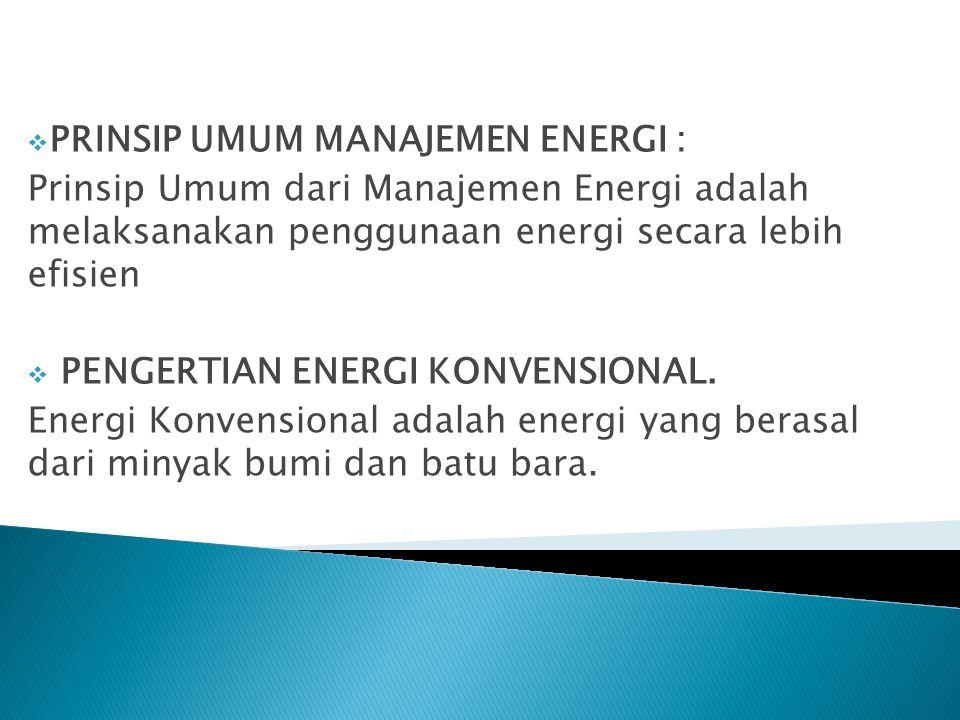 PRINSIP UMUM MANAJEMEN ENERGI :