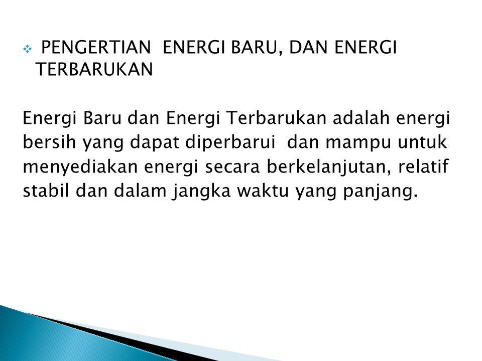 PENGERTIAN ENERGI BARU, DAN ENERGI TERBARUKAN