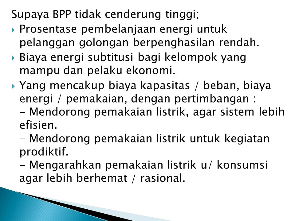Supaya BPP tidak cenderung tinggi;