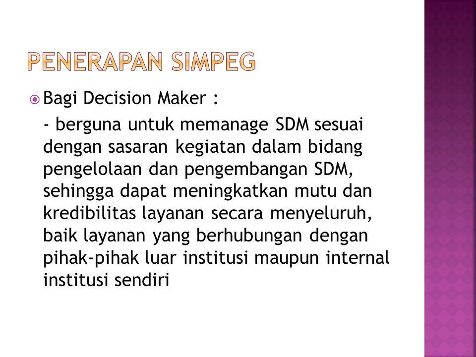 Penerapan simpeg Bagi Decision Maker :