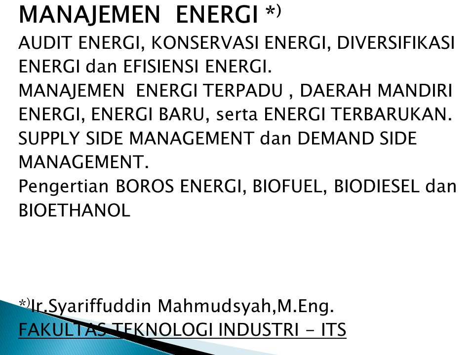 MANAJEMEN ENERGI *) AUDIT ENERGI, KONSERVASI ENERGI, DIVERSIFIKASI