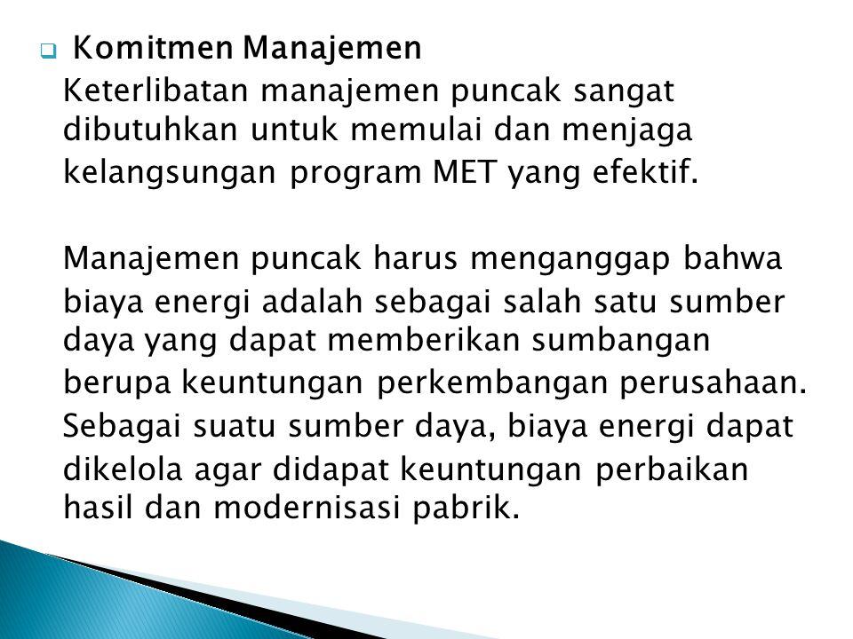 Komitmen Manajemen Keterlibatan manajemen puncak sangat dibutuhkan untuk memulai dan menjaga. kelangsungan program MET yang efektif.