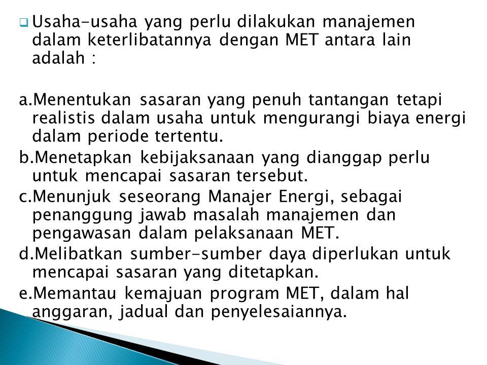 Usaha-usaha yang perlu dilakukan manajemen dalam keterlibatannya dengan MET antara lain adalah :