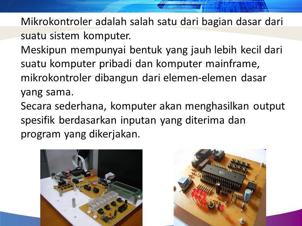 Mikrokontroler adalah salah satu dari bagian dasar dari suatu sistem komputer.