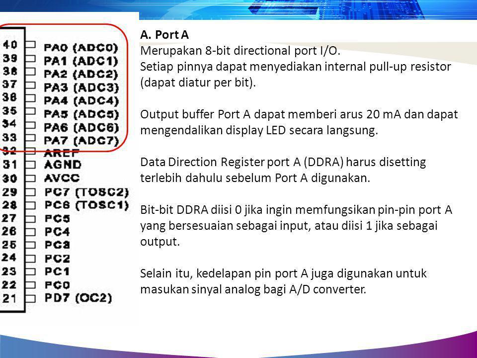 A. Port A Merupakan 8-bit directional port I/O.