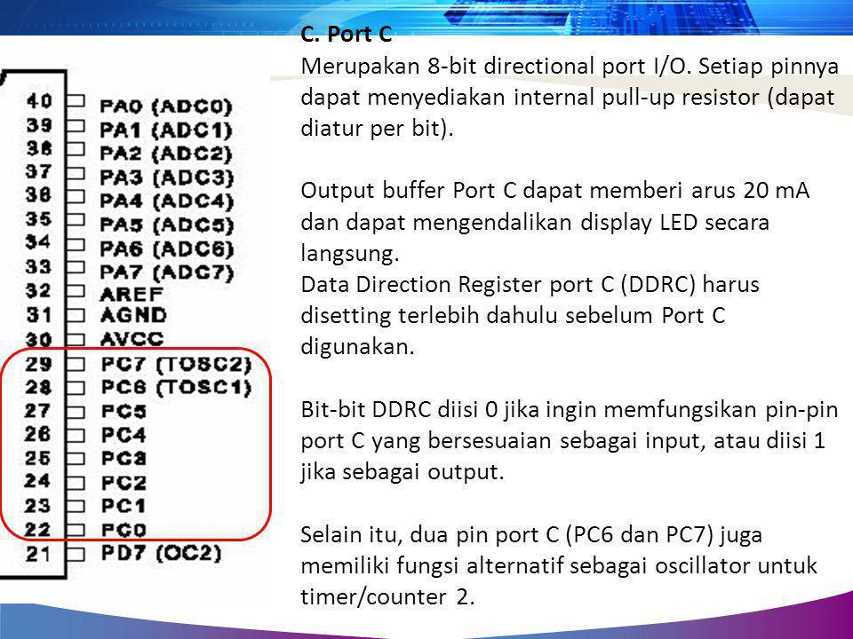 C. Port C Merupakan 8-bit directional port I/O