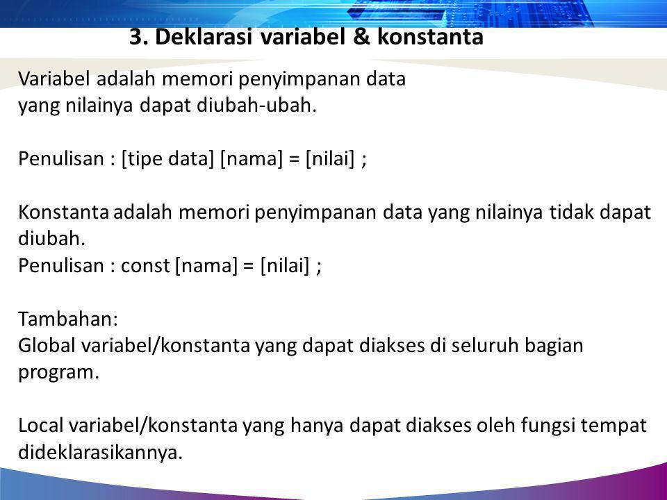 3. Deklarasi variabel & konstanta