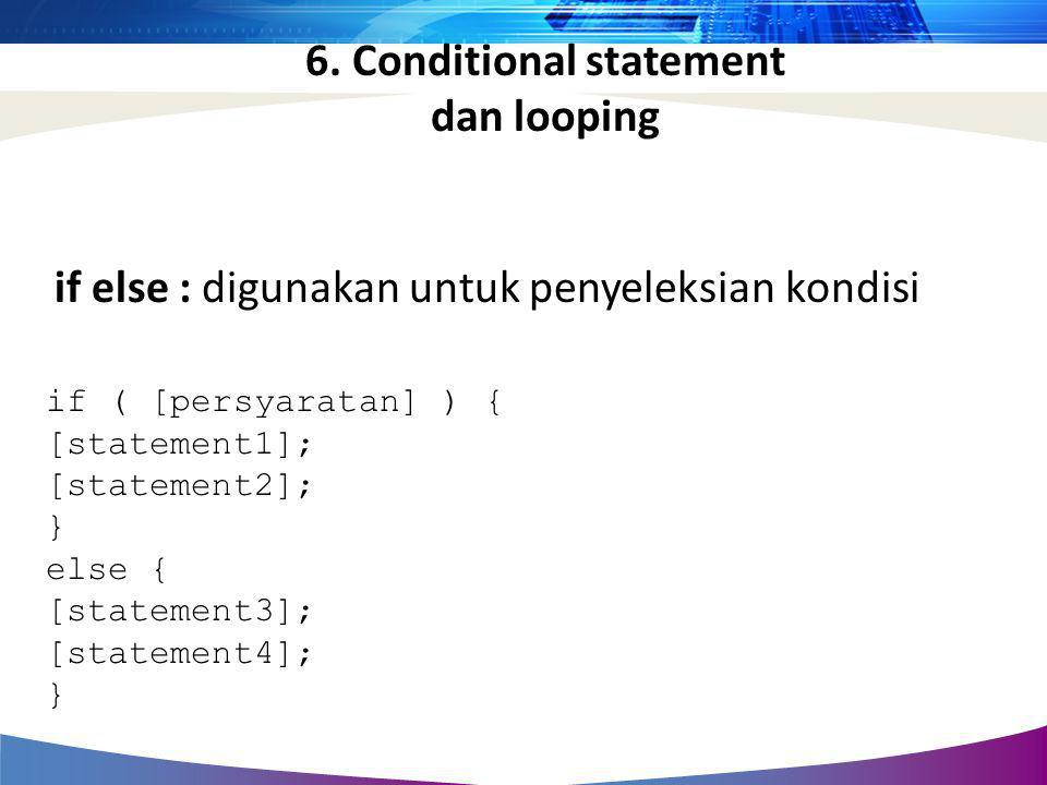 6. Conditional statement dan looping