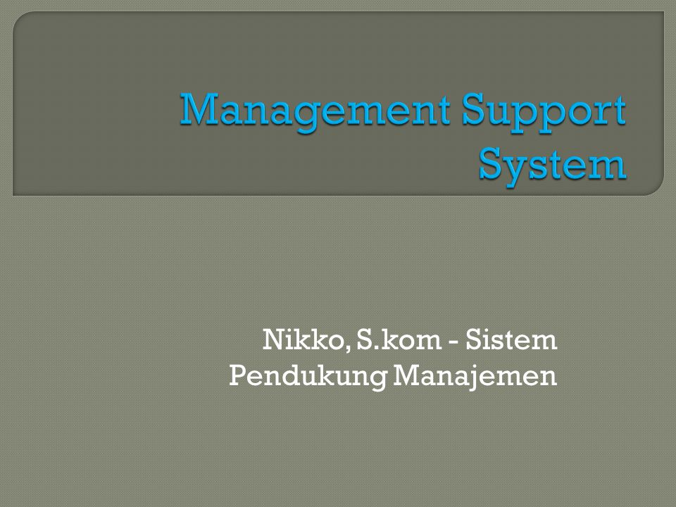 Management Support System