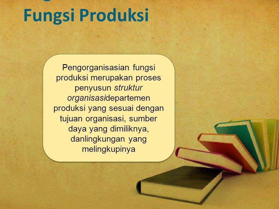 Organisasi Formal Fungsi Produksi