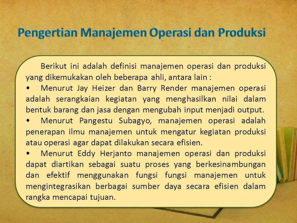 Pengertian Manajemen Operasi dan Produksi