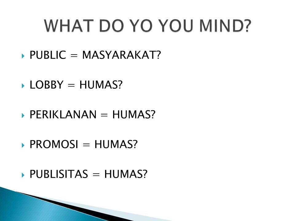 WHAT DO YO YOU MIND PUBLIC = MASYARAKAT LOBBY = HUMAS