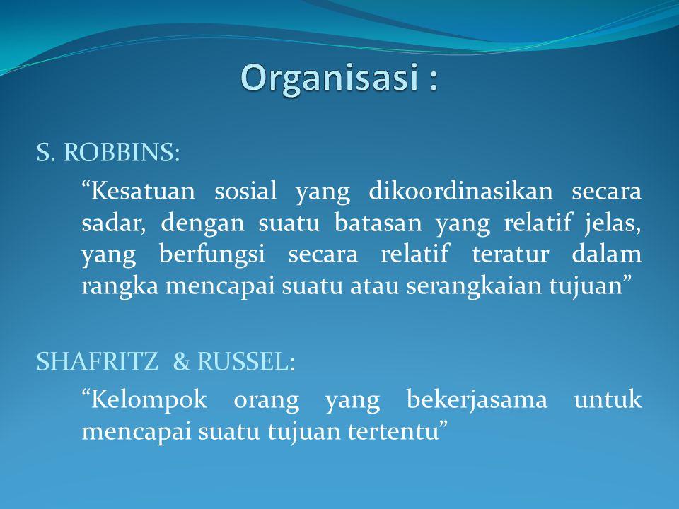 Organisasi : S. ROBBINS: