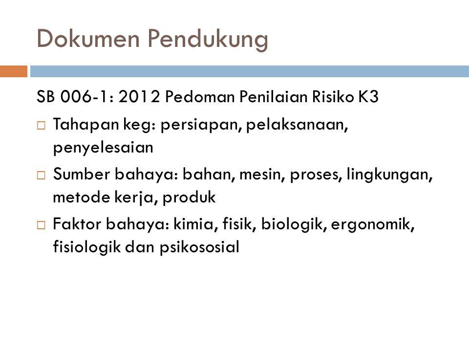 Dokumen Pendukung SB 006-1: 2012 Pedoman Penilaian Risiko K3