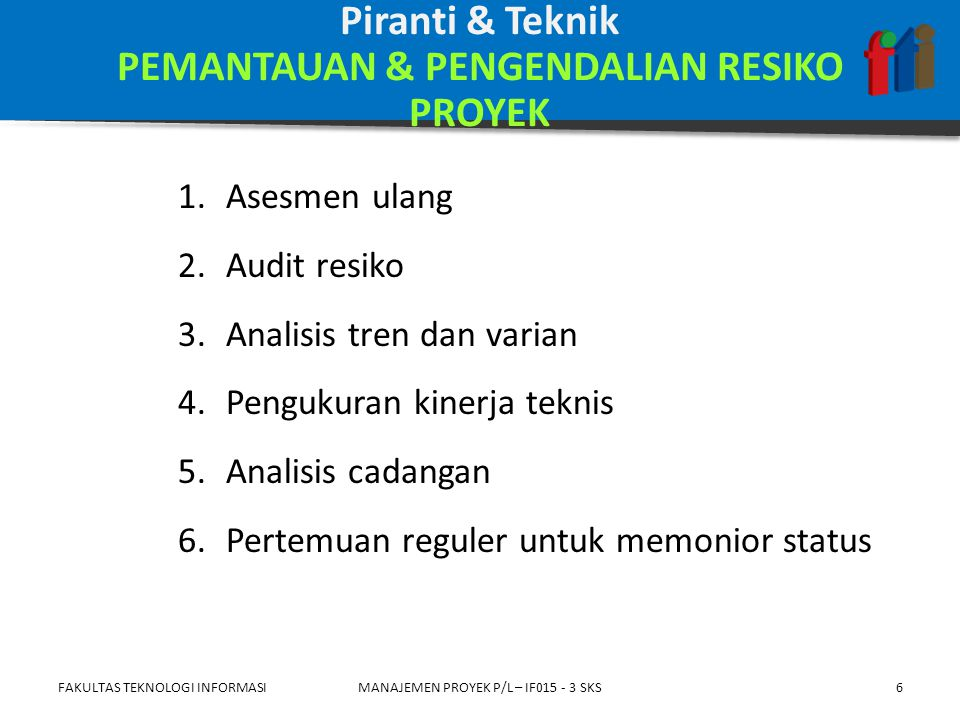 Piranti & Teknik PEMANTAUAN & PENGENDALIAN RESIKO PROYEK