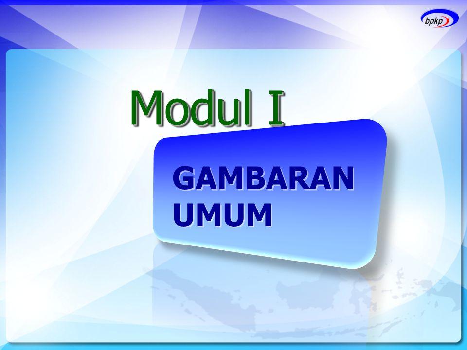 Modul I GAMBARAN UMUM