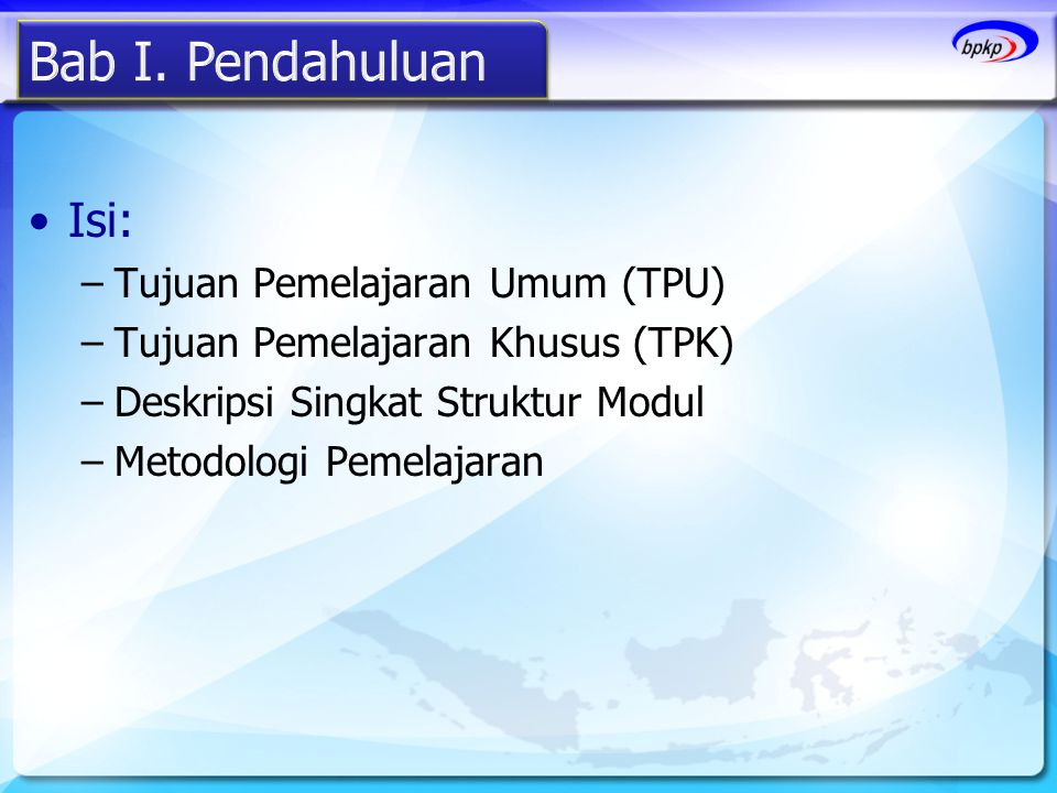 Bab I. Pendahuluan Isi: Tujuan Pemelajaran Umum (TPU)