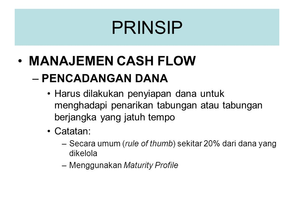 PRINSIP MANAJEMEN CASH FLOW PENCADANGAN DANA