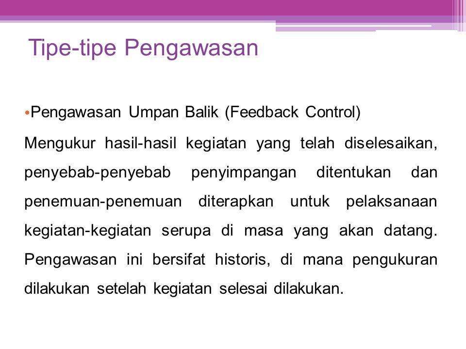 Tipe-tipe Pengawasan Pengawasan Umpan Balik (Feedback Control)