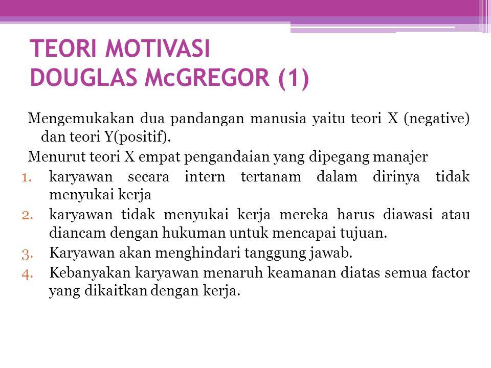 TEORI MOTIVASI DOUGLAS McGREGOR (1)