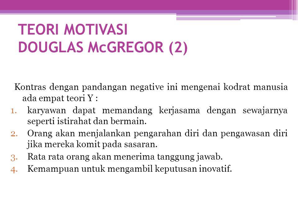 TEORI MOTIVASI DOUGLAS McGREGOR (2)