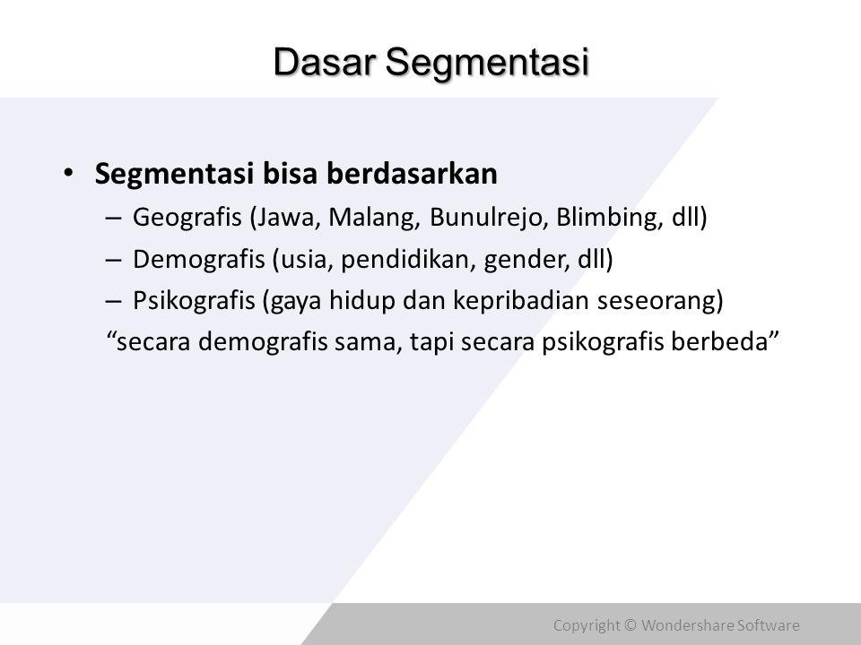 Dasar Segmentasi Segmentasi bisa berdasarkan