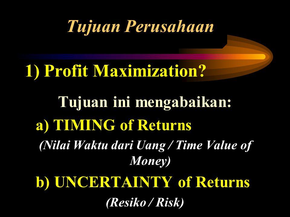 Tujuan ini mengabaikan: (Nilai Waktu dari Uang / Time Value of Money)