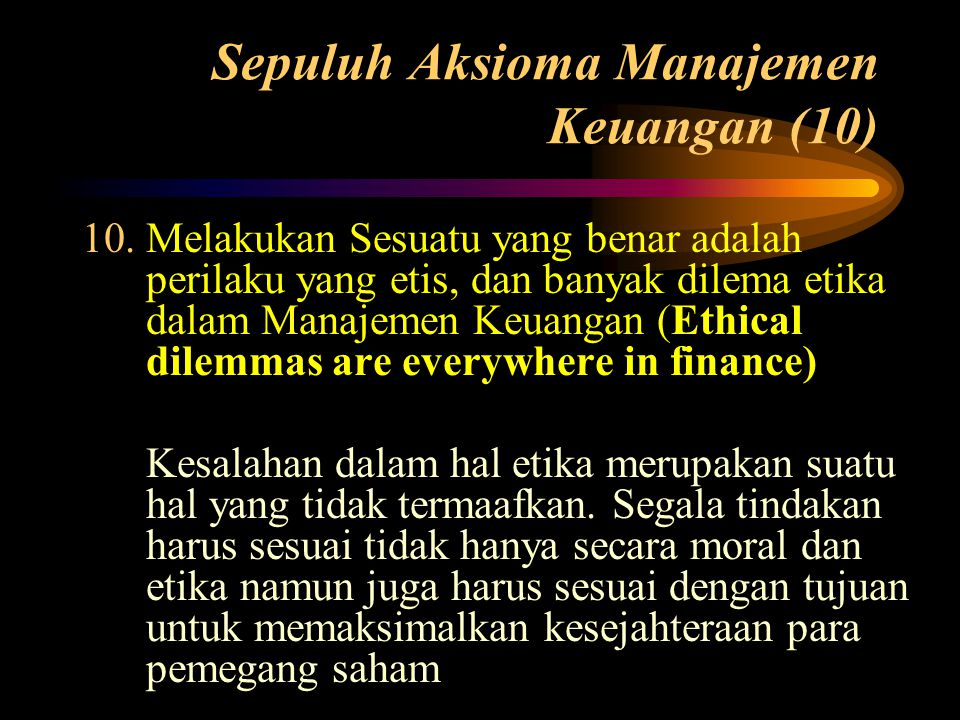 Sepuluh Aksioma Manajemen Keuangan (10)
