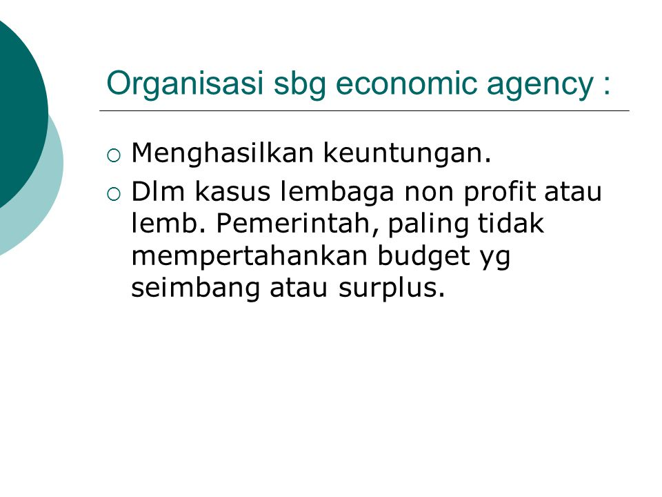 Organisasi sbg economic agency :