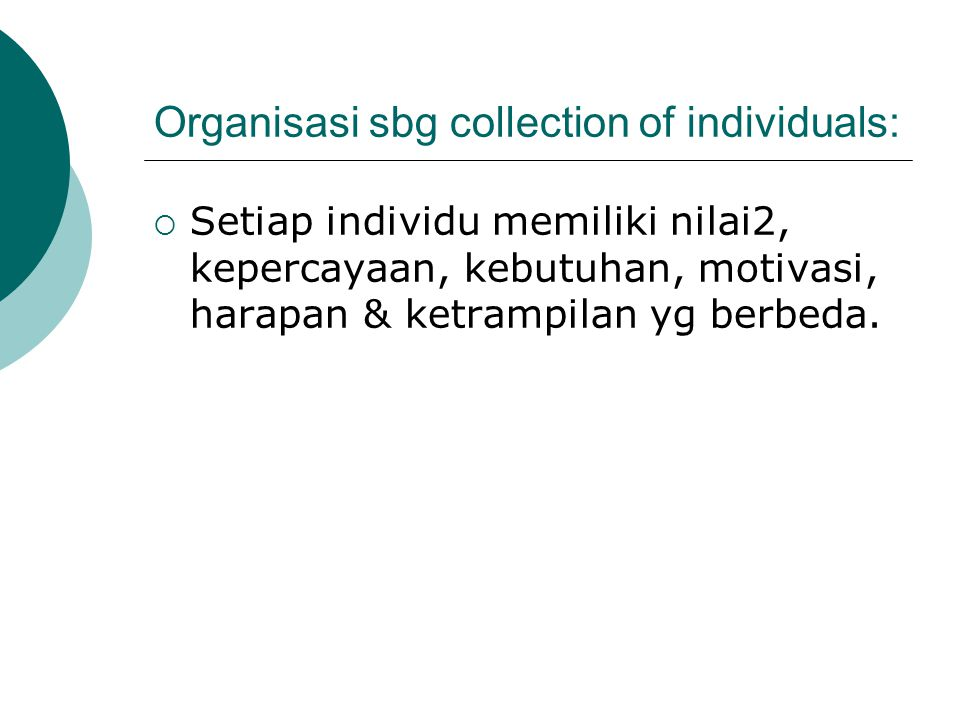 Organisasi sbg collection of individuals: