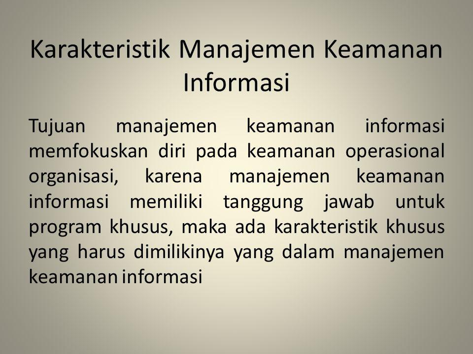 Karakteristik Manajemen Keamanan Informasi