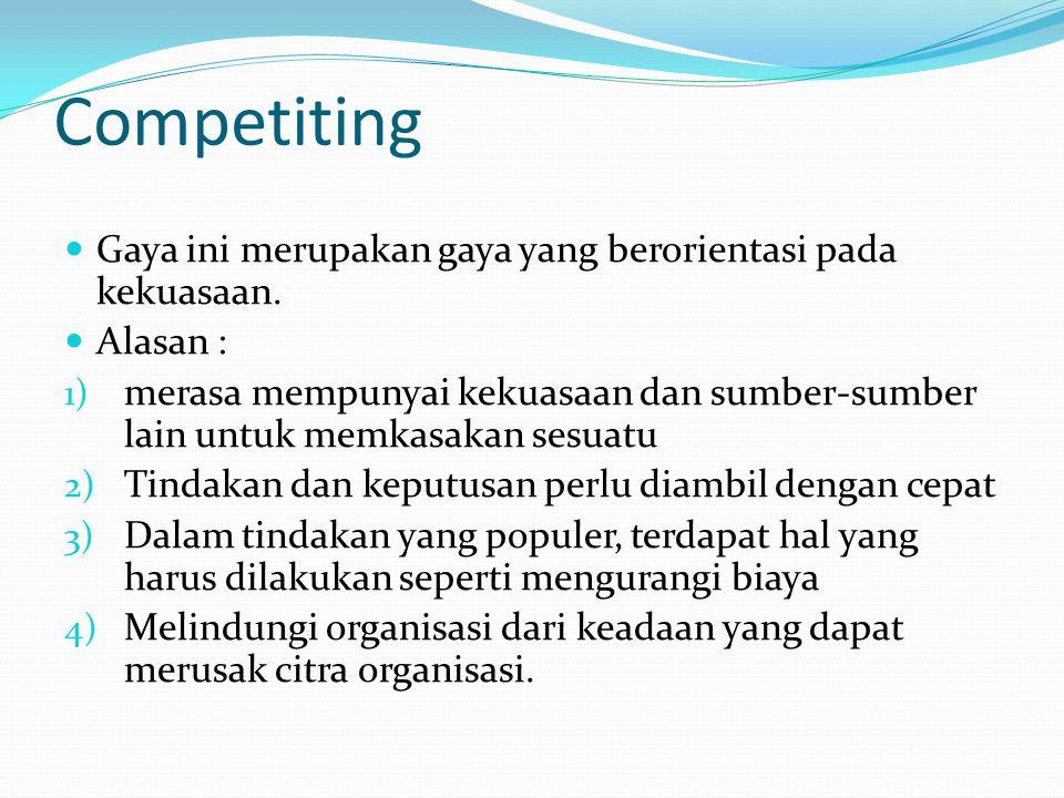 Competiting Gaya ini merupakan gaya yang berorientasi pada kekuasaan.