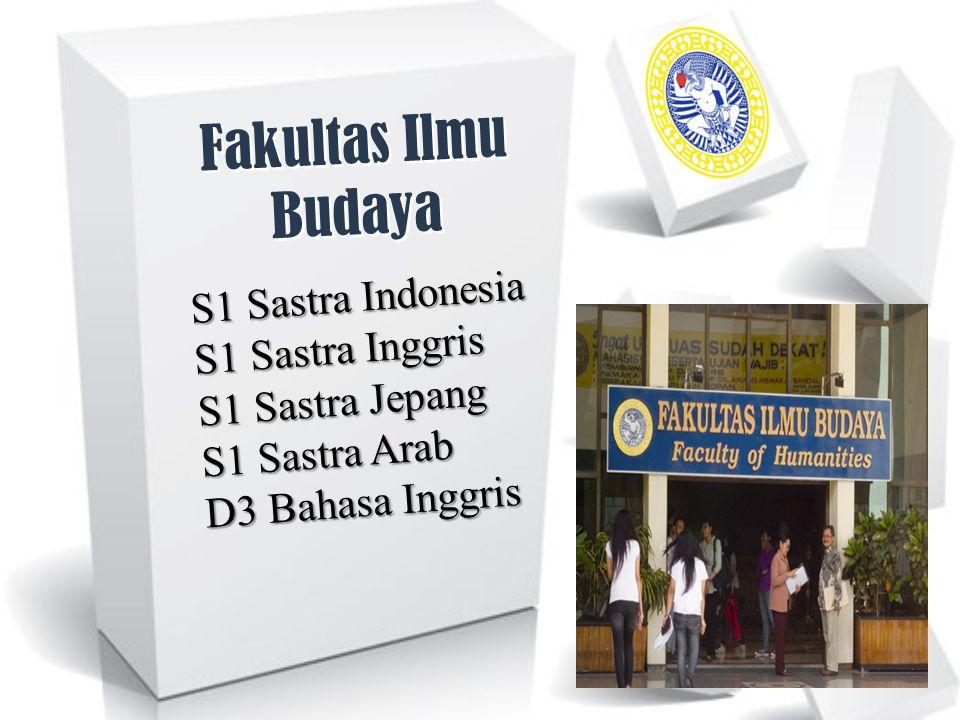 Fakultas Ilmu Budaya S1 Sastra Indonesia S1 Sastra Inggris