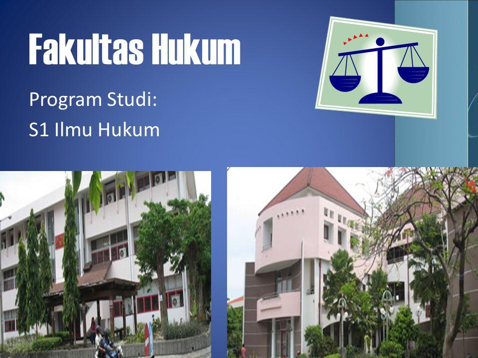 Fakultas Hukum Program Studi: S1 Ilmu Hukum