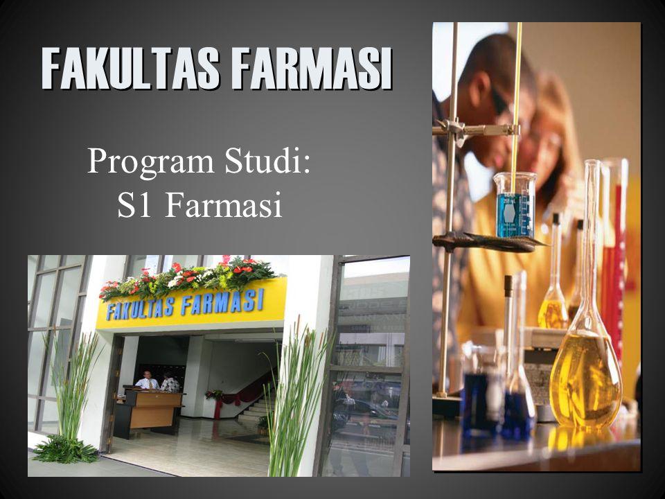 FAKULTAS FARMASI Program Studi: S1 Farmasi