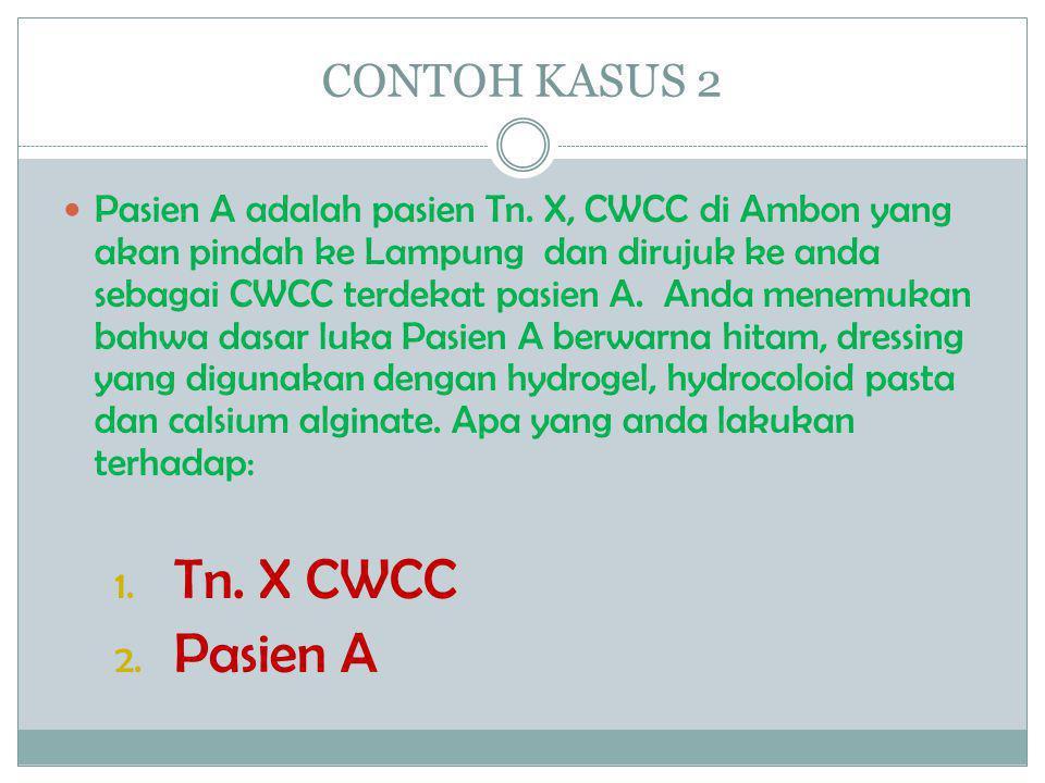 Tn. X CWCC Pasien A CONTOH KASUS 2