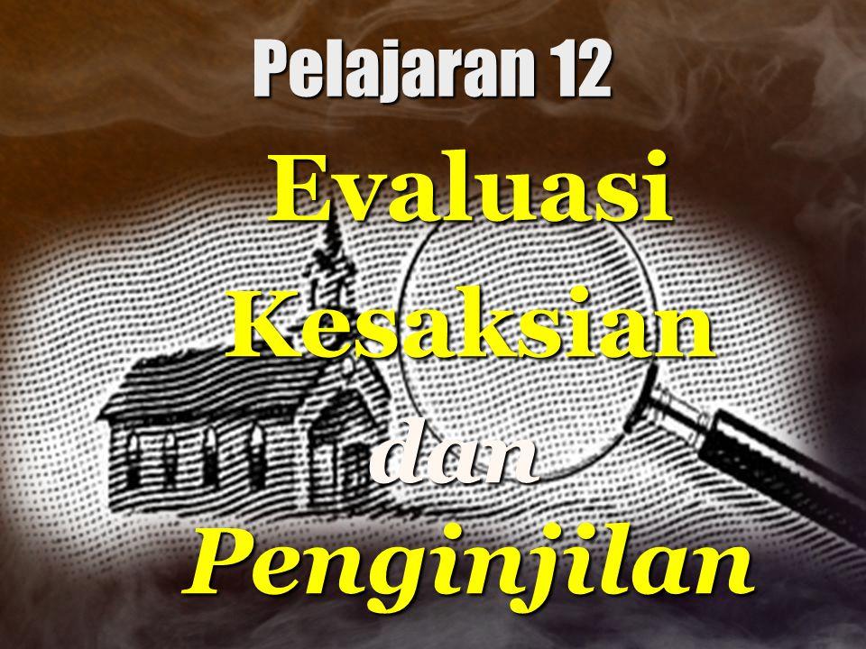 Pelajaran 12 Evaluasi Kesaksian dan Penginjilan