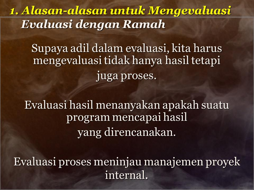 1. Alasan-alasan untuk Mengevaluasi Evaluasi dengan Ramah
