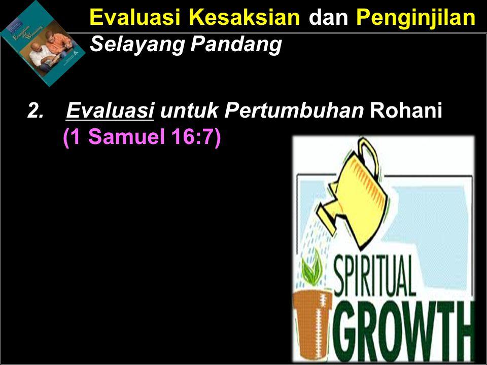 Evaluasi untuk Pertumbuhan Rohani (1 Samuel 16:7)