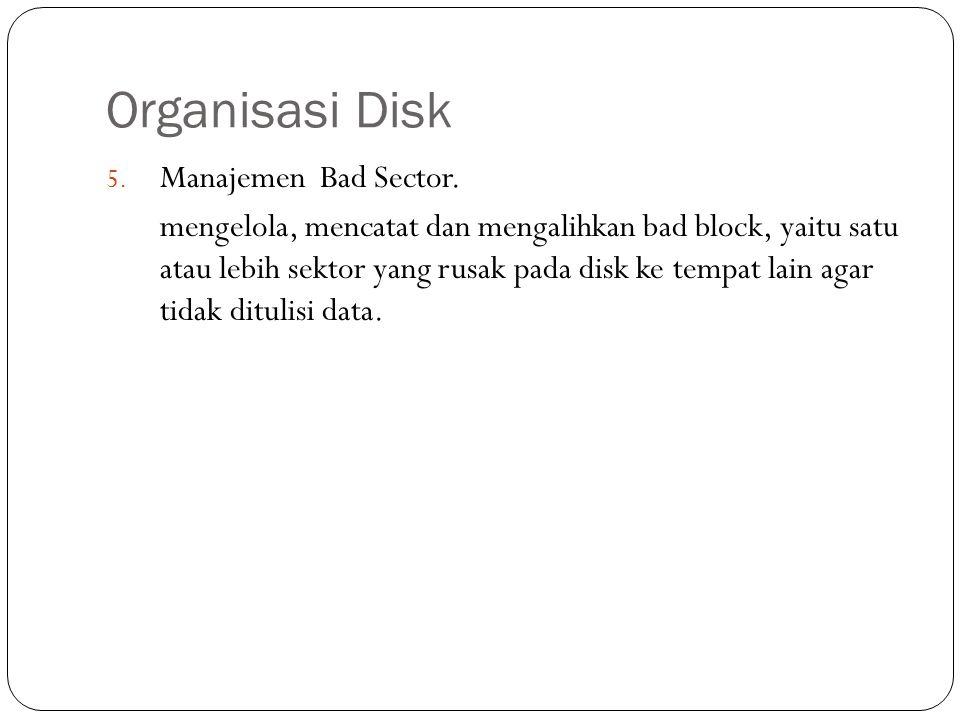 Organisasi Disk Manajemen Bad Sector.