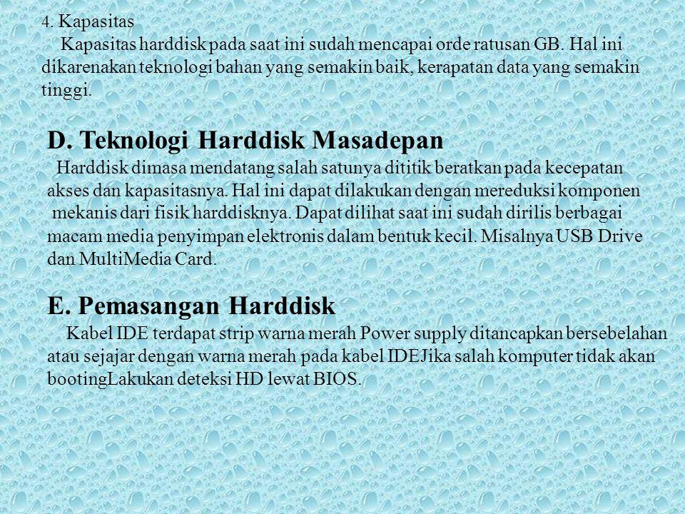 D. Teknologi Harddisk Masadepan