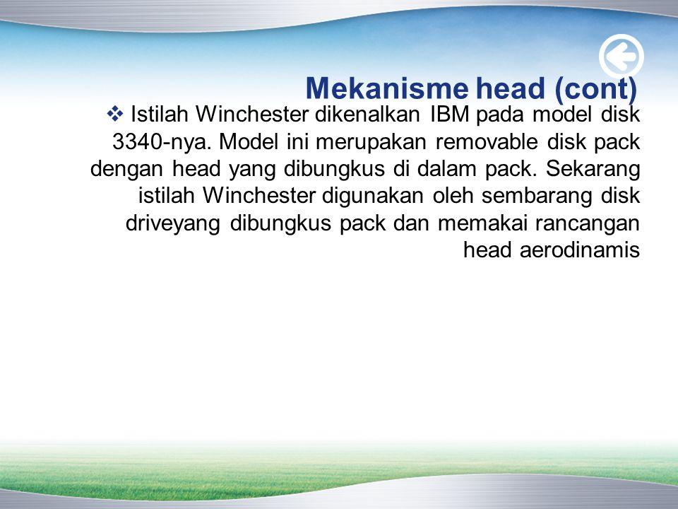 Mekanisme head (cont)